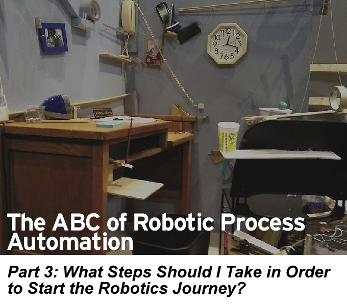 The ABC of RPA, Part 3: What Steps Should I Take in Order to Start the Robotics Journey?