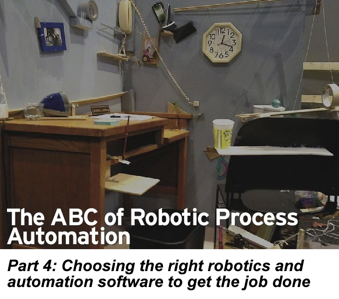 The ABC of RPA, Part 4: Choosing the right robotics and automation software to get the job done