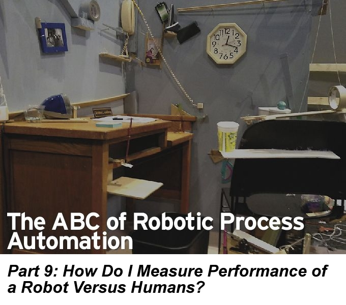 The ABC of RPA, Part 9: How Do I Measure Performance of a Robot Versus Humans?