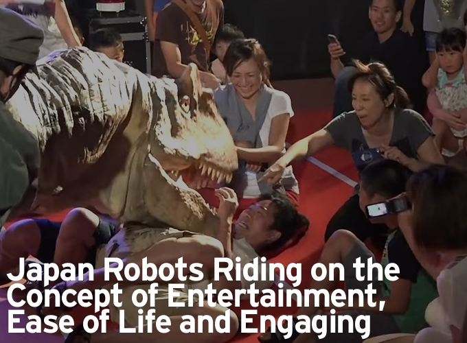 Japan Robots Riding on the Concept of Entertainment, Ease of Life and Engaging
